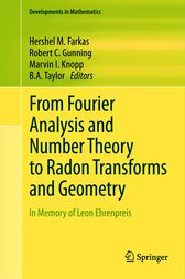 From Fourier Analysis and Number Theory to Radon Transforms and Geometry by Hershel M. Farkas