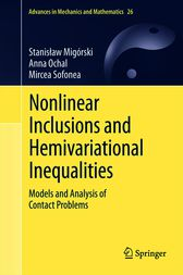 Nonlinear Inclusions and Hemivariational Inequalities by Stanislaw Migórski