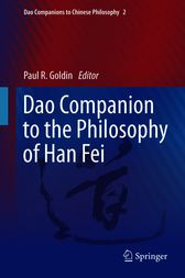 Dao Companion to the Philosophy of Han Fei by Paul Goldin