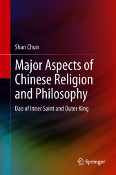 Major Aspects of Chinese Religion and Philosophy by Chun Shan