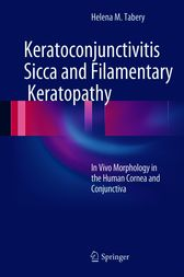 Keratoconjunctivitis Sicca and Filamentary Keratopathy by Helena M. Tabery