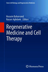 Regenerative Medicine and Cell Therapy by Hossein Baharvand