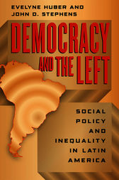Democracy and the Left by Evelyne Huber