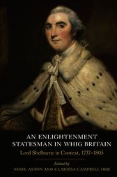 An Enlightenment Statesman in Whig Britain by Nigel Aston