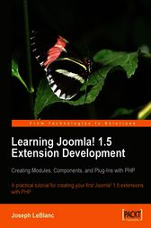 Learning Joomla! 1.5 Extension Development Creating Modules, Components, and Plugins with PHP by Joseph L. LeBlanc