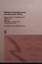 Markets, Unemployment and Economic Policy by Philip Arestis