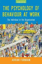 The Psychology of Behaviour at Work by Adrian Furnham