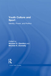 Youth Culture and Sport by Michael D. Giardina
