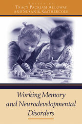 Working Memory and Neurodevelopmental Disorders by Tracy Packiam Alloway