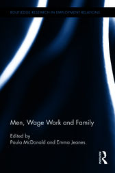 Men, Wage Work and Family by Paula McDonald
