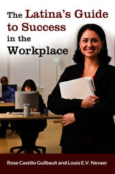 The Latina's Guide to Success in the Workplace by Rose Guilbault