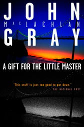 A Gift For The Little Master by John M. Gray