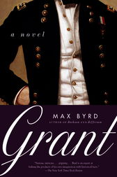 Grant: A Novel by Max Byrd