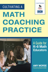 Cultivating a Math Coaching Practice by Amy Morse