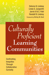 Culturally Proficient Learning Communities by Delores B. Lindsey