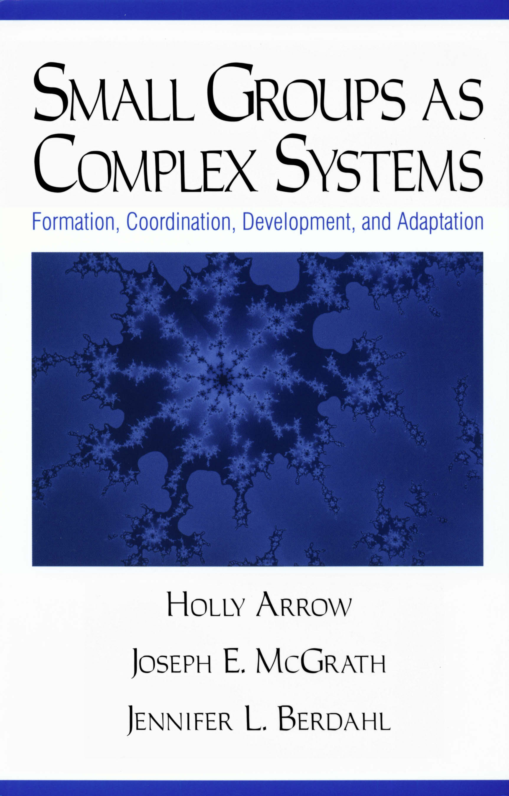Download Ebook Small Groups as Complex Systems by Holly Arrow Pdf