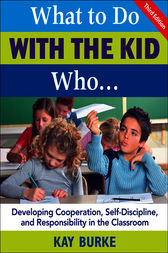 What to Do With the Kid Who... by Kathleen B. Burke