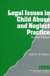 Legal Issues in Child Abuse and Neglect Practice by John E. B. Myers