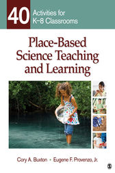 Place-Based Science Teaching and Learning by Cory A. Buxton
