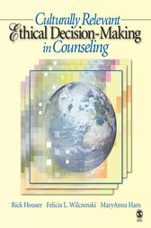 Culturally Relevant Ethical Decision-Making in Counseling by Rick A. Houser