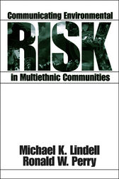 Communicating Environmental Risk in Multiethnic Communities by Michael K. Lindell