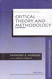 Critical Theory and Methodology by Raymond A. Morrow