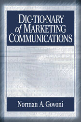 Dictionary of Marketing Communications by Norman A.P. Govoni