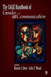 The SAGE Handbook of Gender and Communication by Bonnie J. Dow