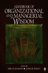 Handbook of Organizational and Managerial Wisdom by Eric H. Kessler