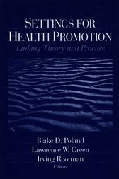 Settings for Health Promotion by Blake D. Poland