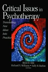 Critical Issues in Psychotherapy by Brent D. Slife