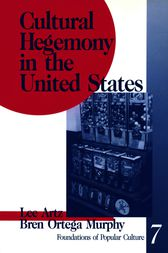 Cultural Hegemony in the United States by Lee Artz