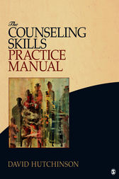 The Counseling Skills Practice Manual by David R. Hutchinson