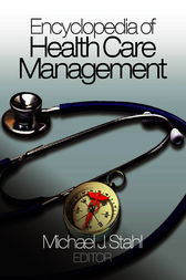 Encyclopedia of Health Care Management by Michael J. Stahl