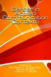 Gender in Applied Communication Contexts by Patrice M. Buzzanell