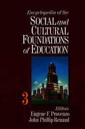 Encyclopedia of the Social and Cultural Foundations of Education by Eugene F. Provenzo