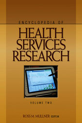 Encyclopedia of Health Services Research by Ross M. Mullner