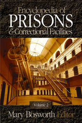 Encyclopedia of Prisons and Correctional Facilities by Mary F. Bosworth