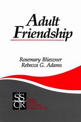 Adult Friendship by Rosemary Blieszner
