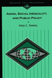 Aging, Social Inequality, and Public Policy by Fred C. Pampel