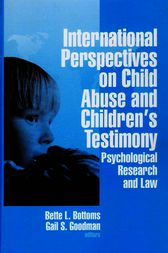 International Perspectives on Child Abuse and Children's Testimony by Bette L. Bottoms