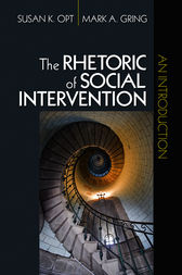 The Rhetoric of Social Intervention by Susan K. Opt