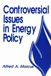 Controversial Issues in Energy Policy by Alfred A. Marcus
