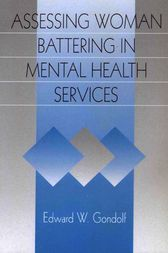 Assessing Woman Battering in Mental Health Services by Edward W. Gondolf