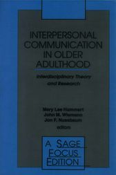 Interpersonal Communication in Older Adulthood by Mary Lee Hummert