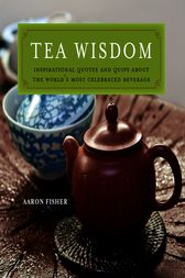 Tea Wisdom by Aaron Fisher