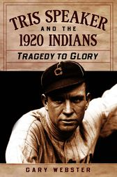 Tris Speaker and the 1920 Indians by Gary Webster