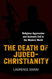 The Death of Judeo-Christianity by Lawrence Swaim