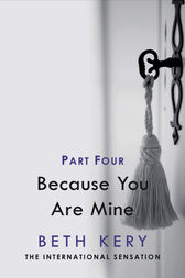 Because You Must Learn (Because You Are Mine Part Four) by Beth Kery