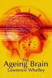The Ageing Brain by Lawrence Whalley
